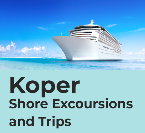 Koper Shore Trips Exursions